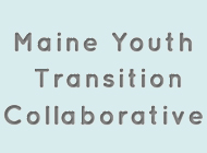 Maine Youth Transition Collaborative