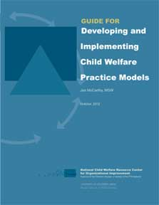 Guide for Developing and Implementing Child Welfare Practice Models
