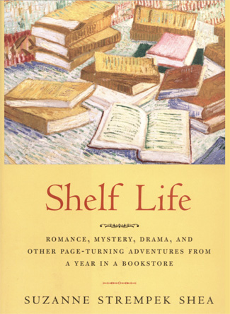 Shelf Life, by Suzanne Strempek Shea