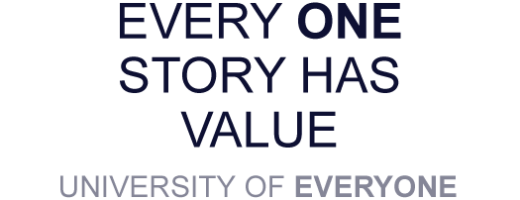 Every ONE story has value | University of Everyone