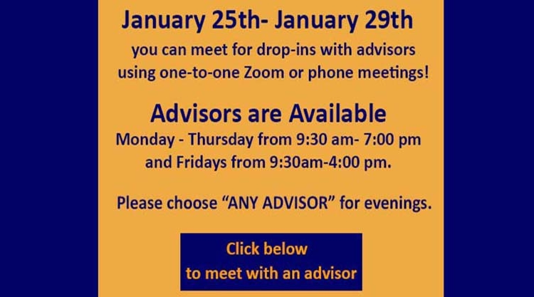 Advising is doing drop-in appointments only. Please click Get Started below.