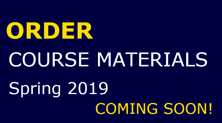 Coming soon - Textbook information and ordering for Spring 2019 courses.