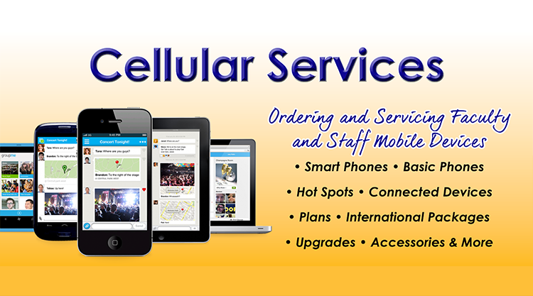 Cellular Services - Ordering and servicing faculty and staff mobile devices