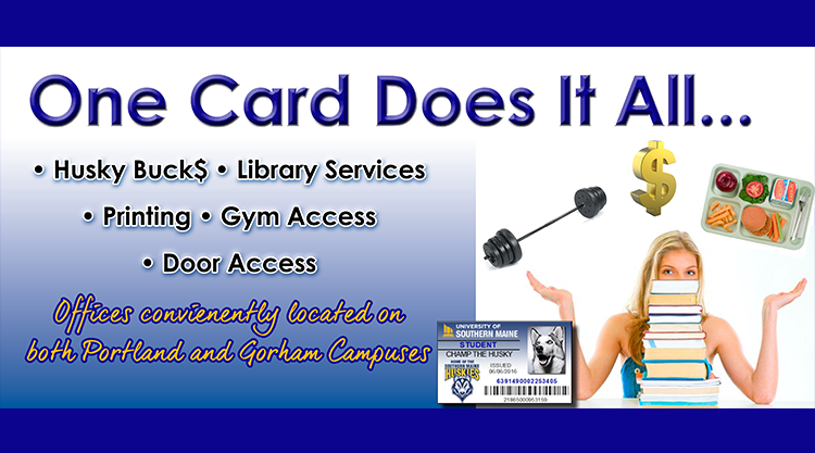 One card does it all: Husky Bucks, Library Services, Printing, Gym Access, and Door Access