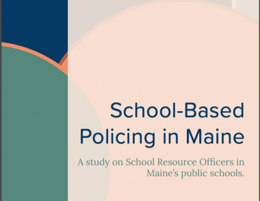 School-based policing in Maine report cover