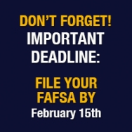 Complete your FAFSA and USM Application by February 15th