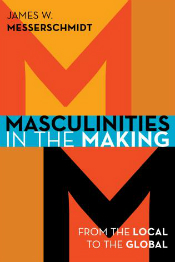 Masculinities in the Making by Messerschmidt